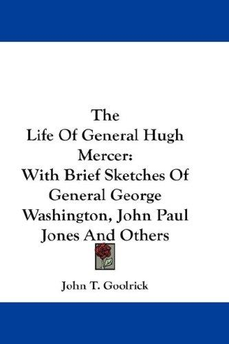 The Life Of General Hugh Mercer