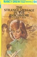 The Strange Message in the Parchment by Carolyn Keene