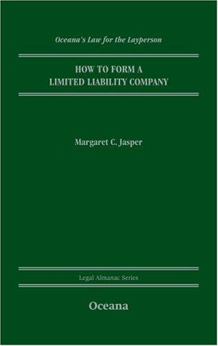 How to Form an LLC (Oceana's Legal Almanac Series  Law for the Layperson) by Margaret Jasper