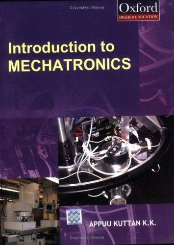 Introduction to Mechatronics by K.K. Appukuttan