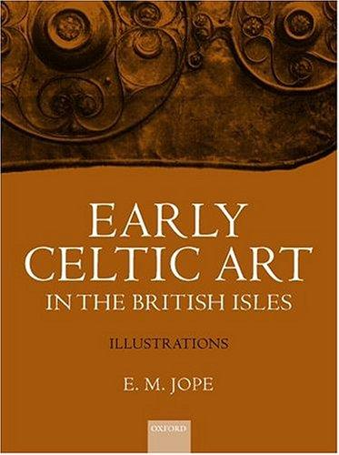 Early Celtic Art in the British Isles by E. M. Jope