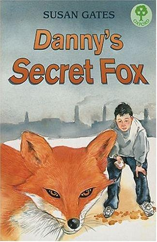 Danny's Secret Fox (Treetops) by Susan P. Gates