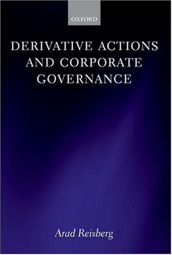 Derivative Actions and Corporate Governance by Arad Reisberg