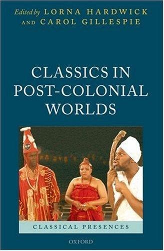 Classics in post-colonial worlds by