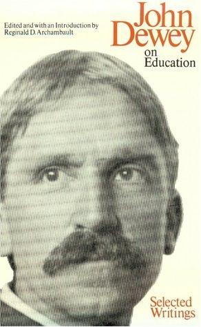 John Dewey, On Education