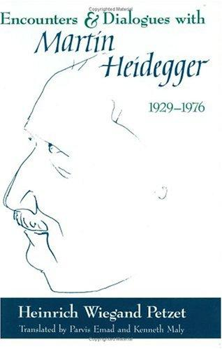 Encounters and dialogues with Martin Heidegger, 1929-1976 by Heinrich Wiegand Petzet