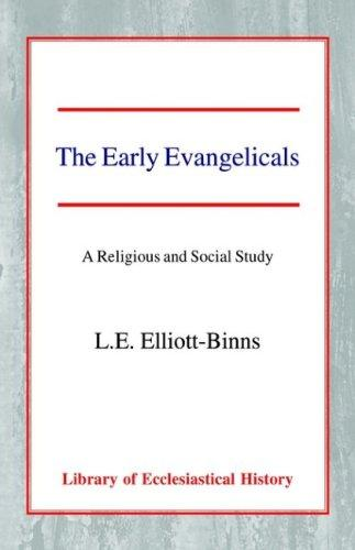 The early Evangelicals by Leonard Elliott Elliott-Binns