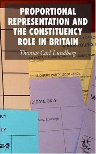Proportional Representation and the Constituency Role in Britain by Thomas Lundberg