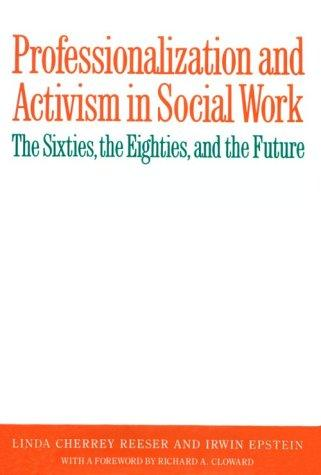 Professionalization and activism in social work by Linda Cherrey Reeser