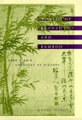 Worlds of Bronze and Bamboo by Grant Hardy