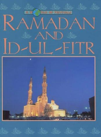 Ramadan and Id-ul Fitr (World of Festivals) by Rosalind Kerven