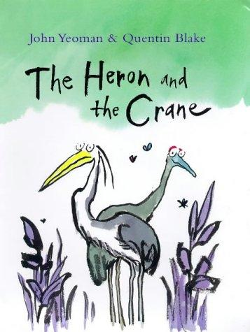 Heron and the Crane by Quentin Blake, John Yeoman