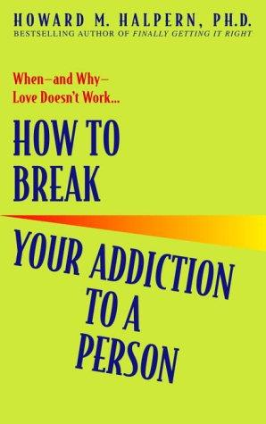 Image 0 of How to Break Your Addiction to a Person: When--and Why--Love Doesn't Work