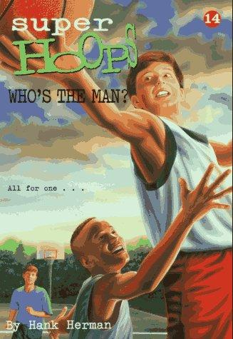 Who's the Man? by Hank Herman