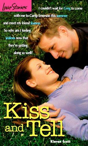 Kiss and Tell (Love Stories, #29) by Kieran Scott