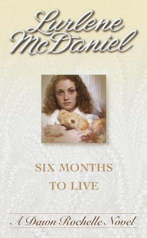 Six Months to Live by Lurlene Mcdaniel