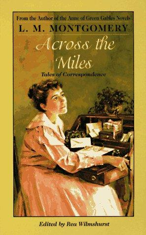 Across the miles by Lucy Maud Montgomery