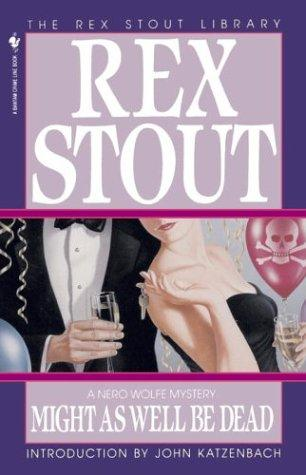 Might As Well Be Dead (Crime Line) by Rex Stout