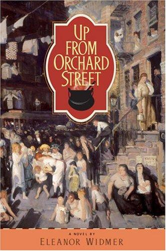 Up from Orchard Street by Eleanor Widmer