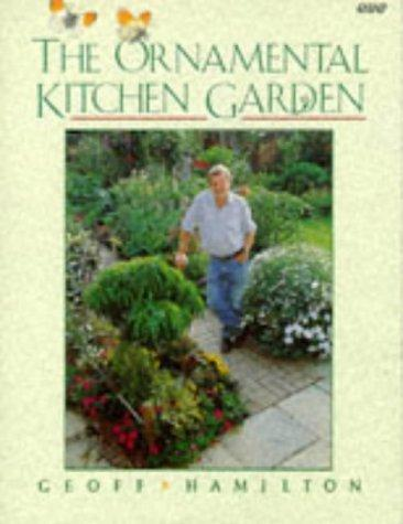The Ornamental Kitchen Garden by Geoff Hamilton