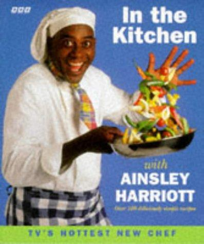 In the Kitchen with Ainsley Harriott by Ainsley Harriott