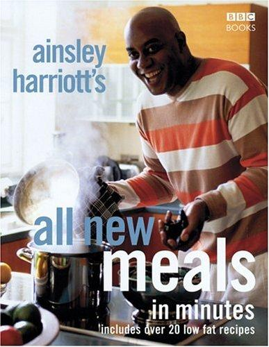 Ainsley Harriott's all new meals in minutes by Ainsley Harriott