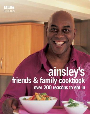 Ainsley Harriott's Friends and Family Cookbook by Ainsley Harriott