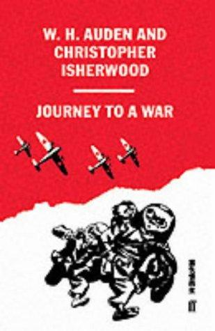 Journey to a war by W. H. Auden, Christopher Isherwood
