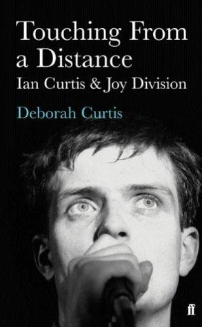 Touching from a Distance by Ian Curtis, Deborah Curtis