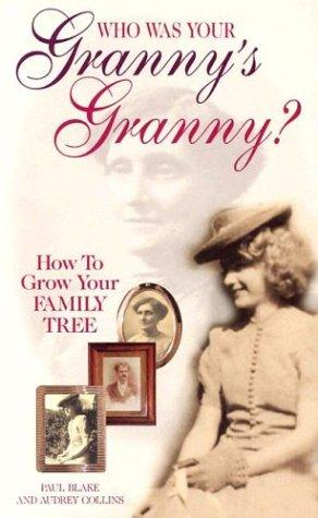 Who was your granny's granny? by Paul Blake