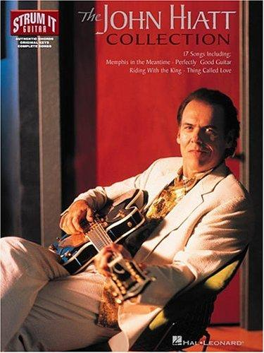 The John Hiatt Collection (Strum It Guitar) by John Hiatt