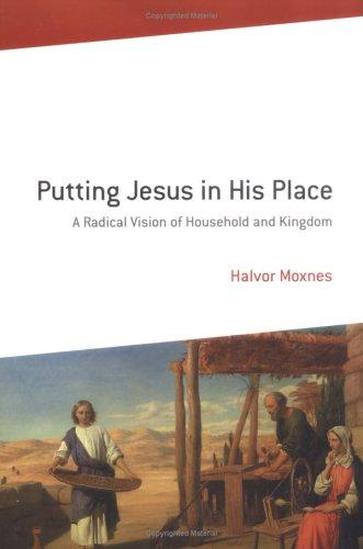 Putting Jesus in His Place by Halvor Moxnes