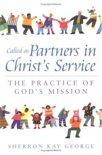 Called As Partners in Christ's Service by Sherron Kay George