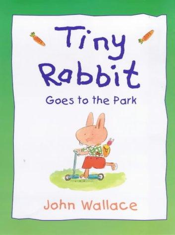 Tiny Rabbit Goes to the Park by John Wallace