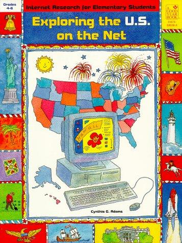 Exploring the U.S. on the Net by Cynthia G. Adams