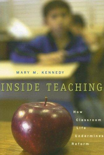 Inside Teaching by Mary Kennedy