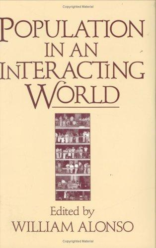 Population in an interacting world by edited by William Alonso.
