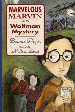 Marvelous Marvin and the wolfman mystery by Bonnie Pryor