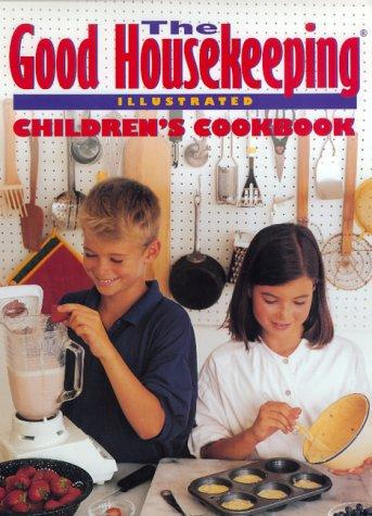 The Good housekeeping illustrated children's cookbook by Marianne Zanzarella ; photographs by Tom Eckerle.