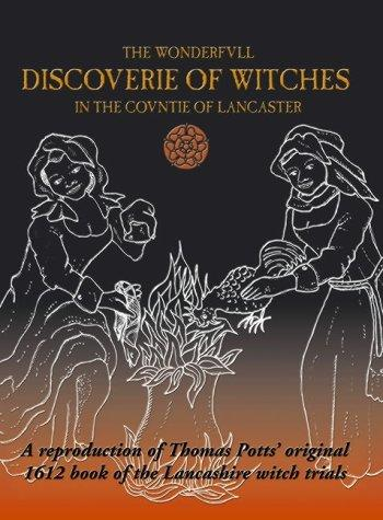The Wonderfvll Discoverie of Witches in the Covntie of Lancaster by Thomas Potts