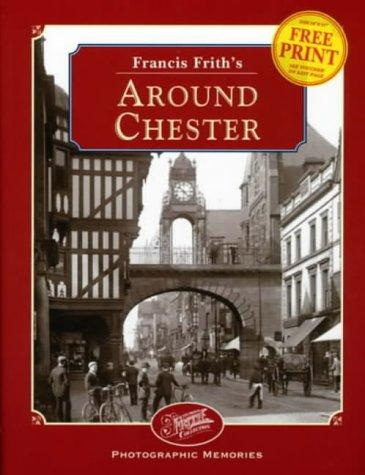 Francis Frith's around Chester by Clive Hardy