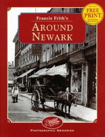 Francis Frith's Around Newark by Clive Hardy