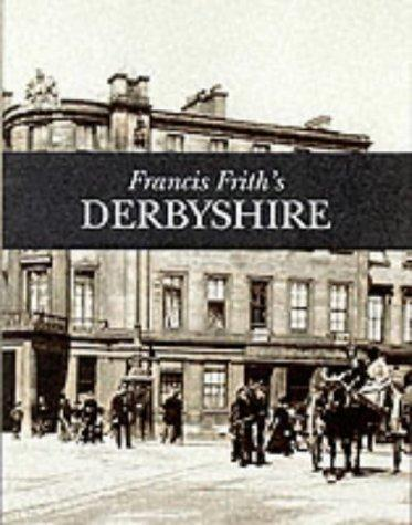Francis Frith's Derbyshire by Clive Hardy