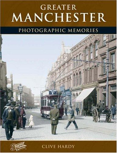 Francis Frith's greater Manchester by Clive Hardy