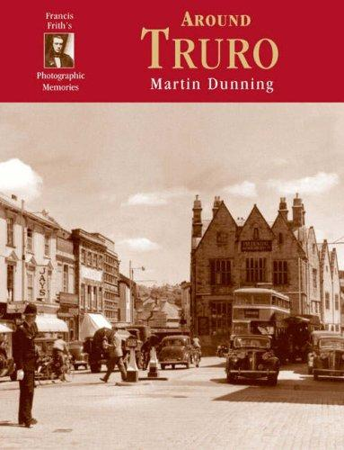 Francis Firth's around Truro by Martin Dunning