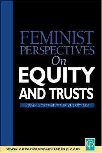 Feminist Perspectives on Equity and Trusts (Feminist Perspectives Series) by Scott-Hunt & Li