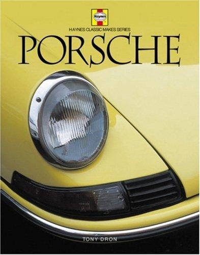 Porsche (Haynes Classic Makes) by Tony Dron