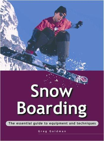 Snowboarding (Adventure Sports) by Greg Goldman