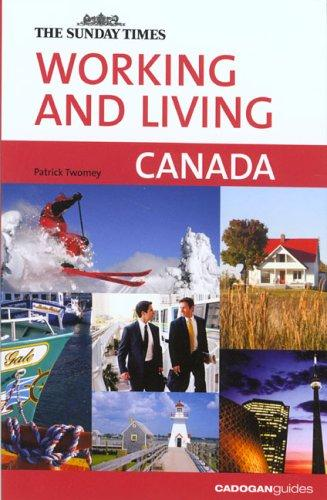 Working and Living Canada (Working & Living - Cadogan) by Patrick Twomey