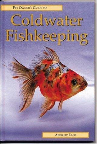 COLDWATER FISHKEEPING by Andrew Eade